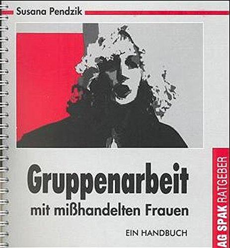 9783923126989: Gruppenarbeit mit mißhandelten Frauen: Ein Handbuch