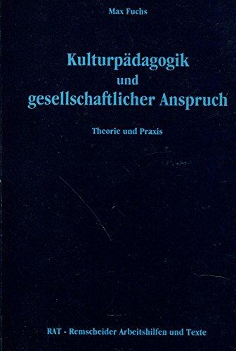 9783923128075: Kulturpädagogik und gesellschaftlicher Anspruch: Theorie und Praxis (Livre en allemand)