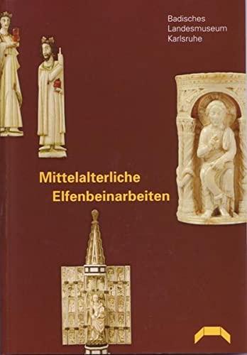 9783923132775: Mittelalterliche Elfenbeinarbeiten aus der Sammlung des Badischen Landesmuseums Karlsruhe (Livre en allemand)