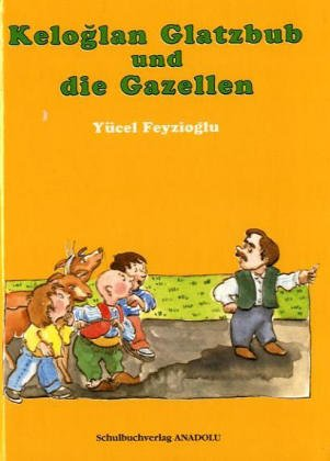 Keloglan Glatzbub und die Gazellen: Yücel Feyzioglu