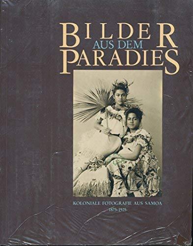 Bilder aus dem Paradies: Koloniale Fotografie aus Samoa, 1875-1925 (Ethnologica) (German Edition): ...