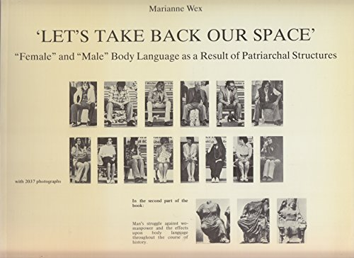 9783923173006: Let's Take Back Our Space: Female and Male Body Language as a Result of Patriarchal Structures
