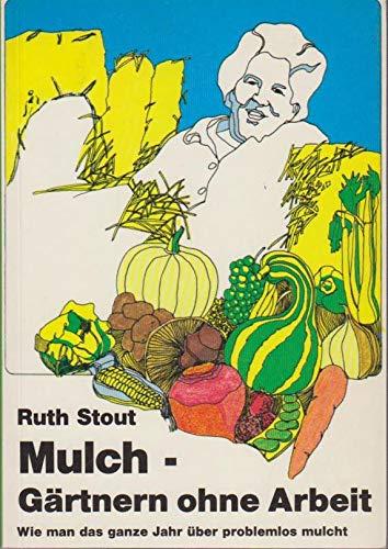 9783923176182: Mulch - G�rtnern ohne Arbeit