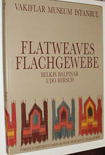 Flatweaves of the Vakflar Museum, Istanbul: Flachgewebe: Balpinar, Belkis and