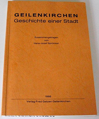 9783923219056: Geilenkirchen - Geschichte einer Stadt