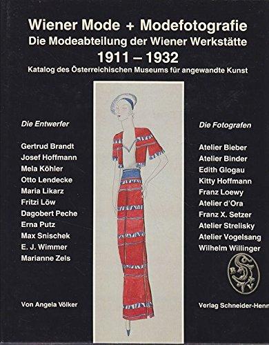9783923239108: Wiener mode + modefotografie: Die modeabteilung der Wiener Werkstätte 1911-1932, katalog des Österreichischen Museums für Angewandte Kunst