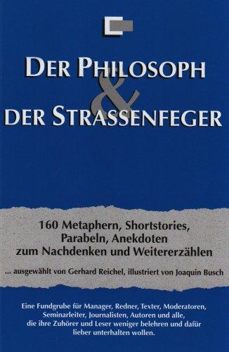9783923241057: Der Philosoph und der Strassenfeger: 160 Methaphern, Shortstories, Parabeln, Anekdoten zum Nachdenken und Weitererzählen