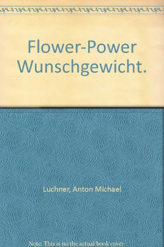9783923261987: Flower-Power Wunschgewicht.