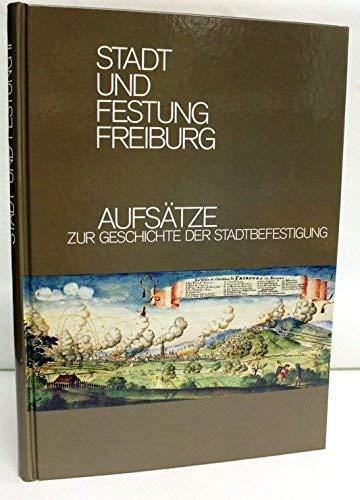 Stadt und Festung Freiburg; Band 2: Aufsätze: Rolf Süß /
