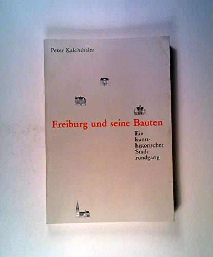 9783923288113: Freiburg und seine Bauten. Ein kunst-historischer Stadtrundgang