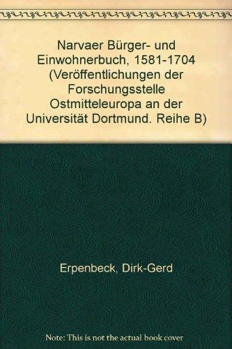 9783923293636: Narvaer Burger- und Einwohnerbuch, 1581-1704 (Veroffentlichungen der Forschungsstelle Ostmitteleuropa an der Universitat Dortmund. Reihe B) (German Edition)