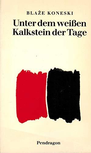 Unter dem weissen Kalkstein der Tage (German Edition) (3923306628) by BlazÌŒe Koneski