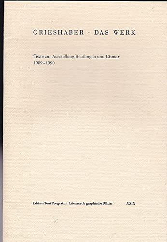 Das Werk: Texte zur Ausstellung Reutlingen und: Grieshaber, HAP: