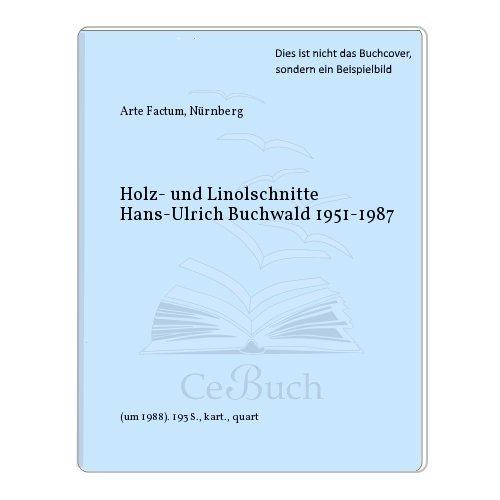 Holz- Und Linolschnitte Hans-Ulrich Buchwald: Buchwald, Hans-Ulrich] Schreiner, Ludwig; Lange, ...