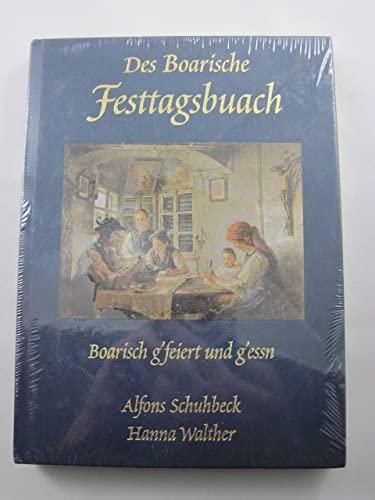 Des Boarische Festtagsbuach: Boarisch g'feiert und g'essn - Walther, Hanna,Schuhbeck, Alfons