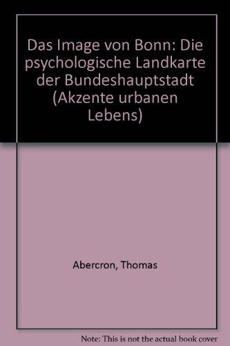 9783923335091: Das Image von Bonn: Die psychologische Landkarte der Bundeshauptstadt (Akzente urbanen Lebens) (German Edition)