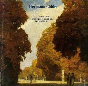 Hermann Göhler - Landschaft zwischen Wunsch und: Heilig, Sabine, Walter