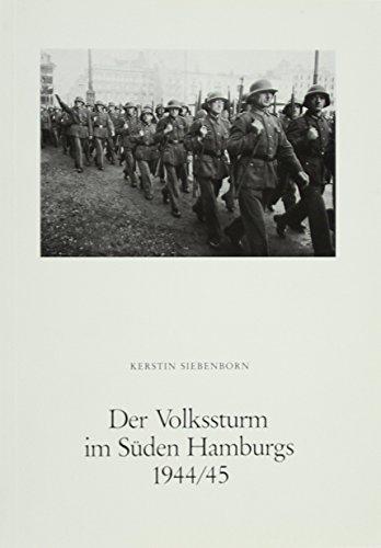 9783923356256: Der Volkssturm in Suden Hamburgs 1944/45 (Beitrage zur Geschichte Hamburgs) (German Edition)