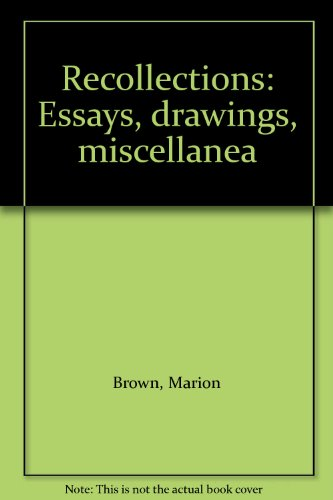 Recollections: Essays, drawings, miscellanea (9783923396030) by Brown, Marion