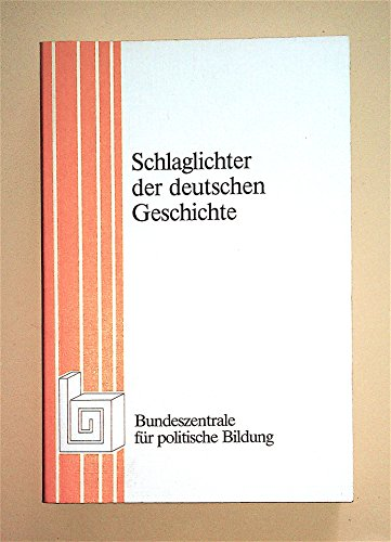 Schlaglichter der deutschen Geschichte