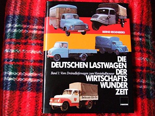 Die deutschen Lastwagen der Wirtschaftswunderzeit: Regenberg, Bernd