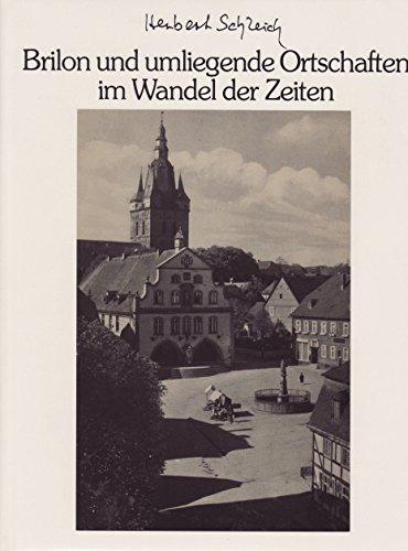 Brilon und umliegende Ortschaften im Wandel der Zeiten: Schleich, Herbert: