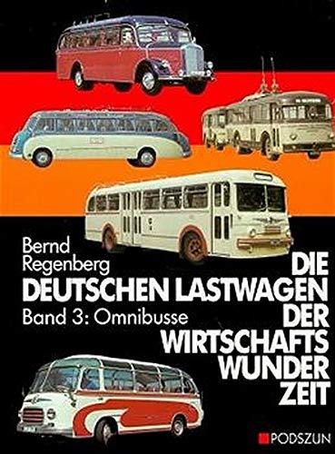 Die deutschen Lastwagen der Wirtschaftswunderzeit, Band 3: Omnibusse [Podszun-Motorbucher]: ...