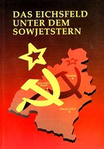 9783923453474: Das Eichsfeld unter dem Sowjetstern (German Edition)