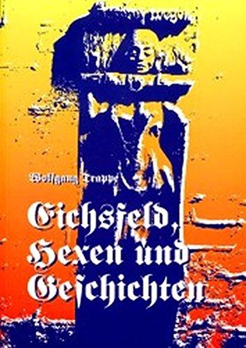 9783923453627: Eichsfeld, Hexen und Geschichten