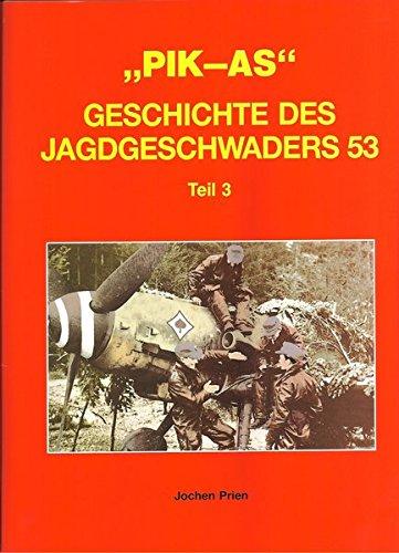 "Jagdgeschwader 53 a History of the ""Pik: Prien, Jochen"