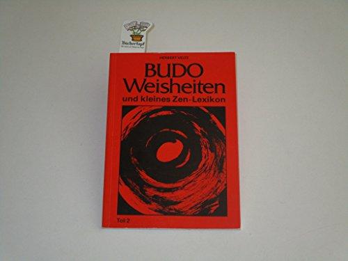 9783923473045: Budo Weisheiten und kleines Zen-Lexikon. Band 2