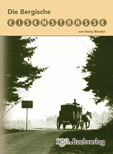 9783923495719: Die Bergische Eisenstrasse