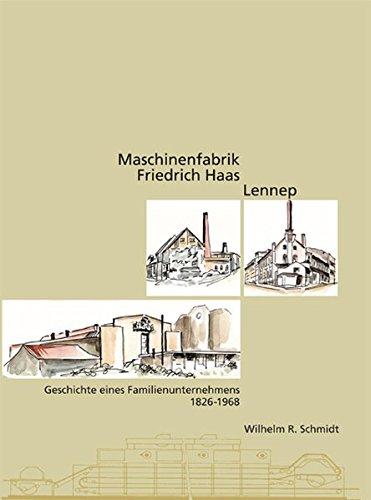 Maschinenfabrik Haas: Geschichte eines Familienunternehmens 1826-1968