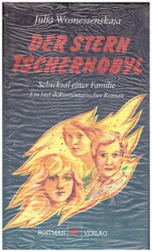 9783923510214: Der Stern Tschernobyl. Schicksal einer Familie