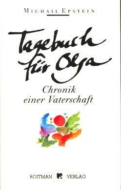 Tagebuch für Olga. Chronik einer Vaterschaft (Gebundene Ausgabe): Epstein, Michail