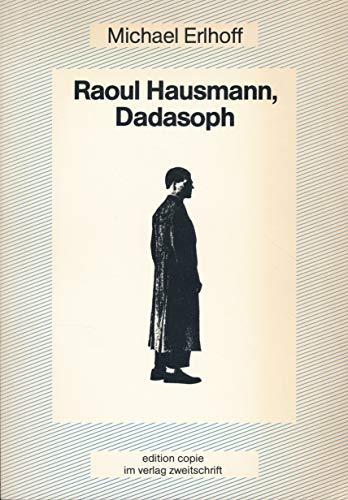 9783923573004: Raoul Hausmann, Dadasoph: Versuch einer Politisierung der Ästhetik (German Edition)