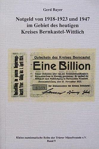 9783923575213: Notgeld von 1918-1923 und 1947 im Gebiet des heutigen Kreises Bernkastel-Wittlich (Kleine numismatische Reihe der Trierer Munzfreunde e.V) (German Edition)
