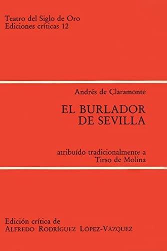 9783923593453: El burlador de Sevilla (Teatro del Siglo de Oro. Ediciones cr¸ticas)