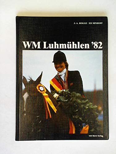 9783923603015: WM Luhmühlen '82: 5th World Championship Three-Day Event
