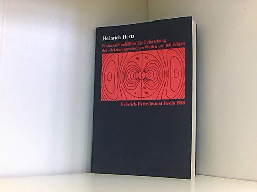 9783923613311: Heinrich Hertz: Festschrift anlasslich der Erforschung der elektromagnetischen Wellen vor 100 Jahren (German Edition)