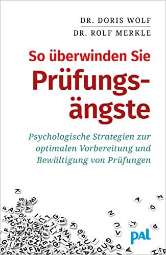 9783923614363: So überwinden Sie Prüfungsängste: Psychologische Strategien zur optimalen Vorbereitung und Bewältigung von Prüfungen