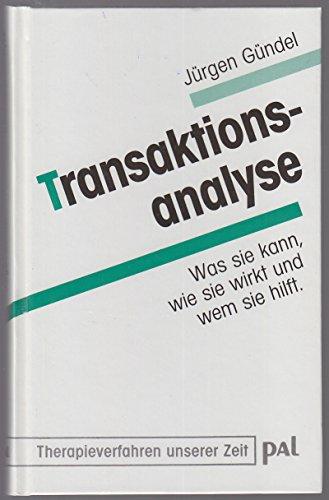 9783923614394: Transaktionsanalyse. Was sie kann, wie sie wirkt und wem sie hilft