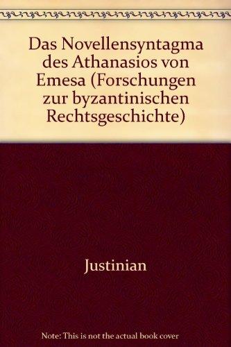 Das Novellensyntagma des Athanasios von Emesa.: Athanasius Emesenus,