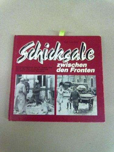 9783923632008: Schicksale zwischen den Fronten. Ein Kiegstagebuch f�r die Bev�lkerung des alten Landkreises Monschau vom 20. August 1944 bis 20. Mai 1945