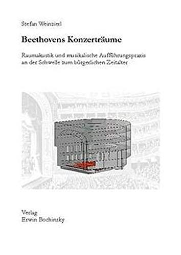 9783923639427: Beethovens Konzerträume: Raumakustik und symphonische Aufführungspraxis an der Schwelle zum modernen Konzertwesen (Fachbuchreihe Das Musikinstrument)