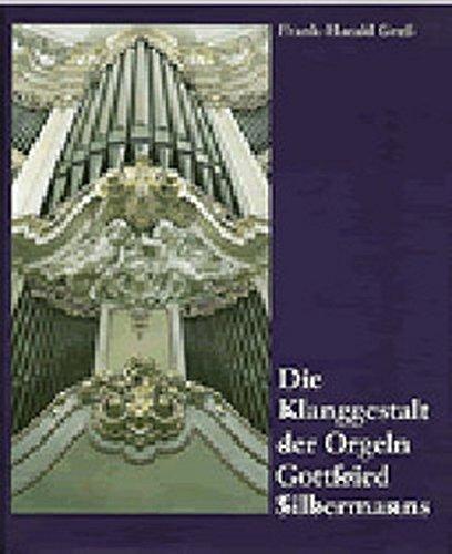 Die Klanggestalt der Orgeln Gottfried Silbermanns (German Edition)