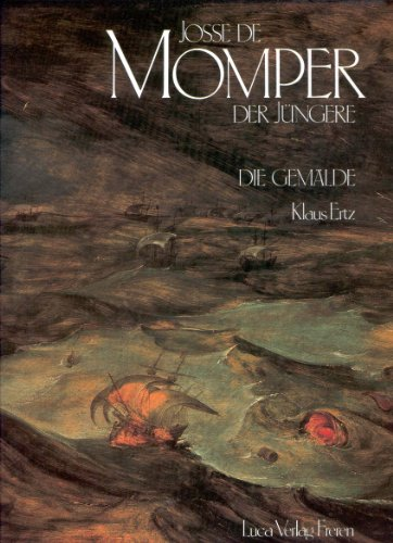 9783923641055: Josse de Momper d. J. Die Gemälde mit kritischem Oeuvrekatalog. Mit englischem Resümee