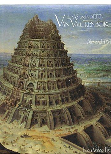 LUKAS UND MARTEN VAN VALCKENBORCH. (Weight= 500: VON ALEXANDER WIED
