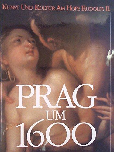 9783923641253: Prag um 1600: Kunst und Kultur am Hofe Kaiser Rudolfs II. 1.Band.