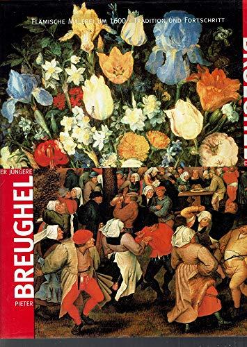 Breughel - Brueghel. Pieter Breughel der Jüngere: Klaus,Gerszi, Teréz,Wied, Alexander